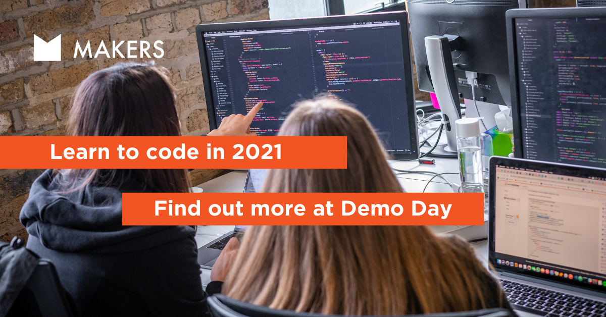 Learn to code in 2021. Find out more at Demo Day.